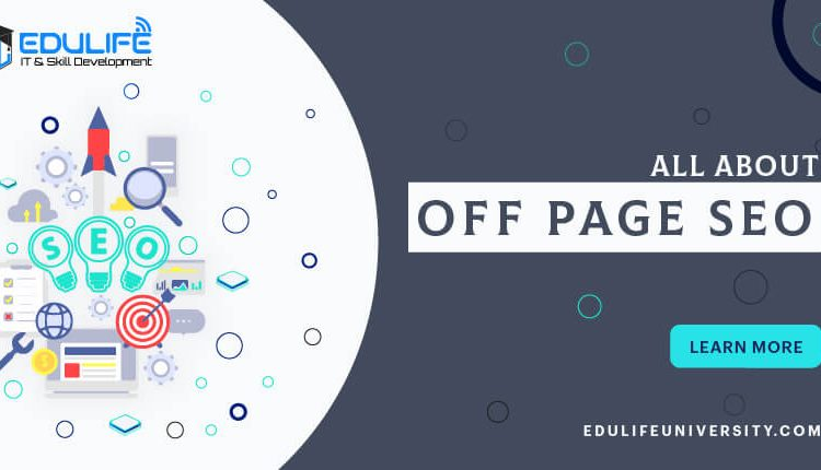 All About Off Page SEO   Edulife University
